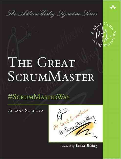 The Great ScrumMaster book by Zuzana Zuzi Sochova